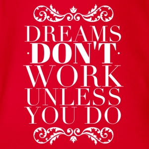 Dreams don't work unless you do T-shirts - Ekologisk kortärmad babybody