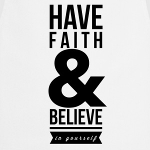 Have faith and believe in yourself Koszulki - Fartuch kuchenny