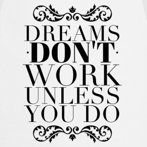 Dreams don't work unless you do Koszulki - Fartuch kuchenny