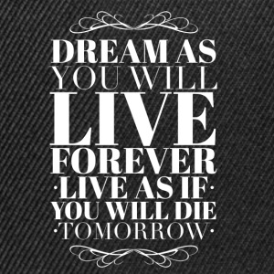 Live as you will die tomorrow T-shirts - Snapback cap