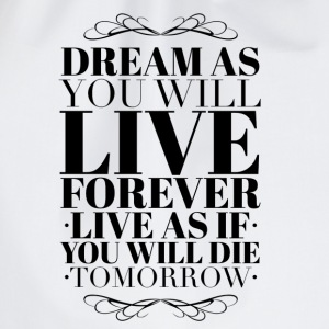 Live as you will die tomorrow T-shirts - Gymnastikpåse