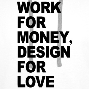 WORK FÜRS MONEY - DESIGNS OF LOVE Sacs et sacs à dos - Sweat-shirt à capuche Premium pour hommes