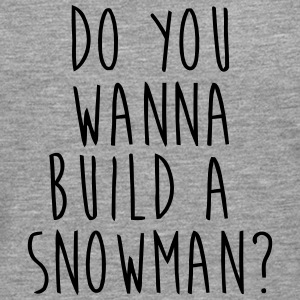 DO YOU WANT TO BUILD A SNOWMAN? Tanktops - Mannen Premium shirt met lange mouwen