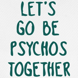 LET US TOGETHER PSYCHO BE Sports wear - Baseball Cap