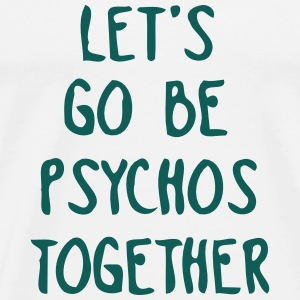 LET US TOGETHER PSYCHO BE Vêtements de sport - T-shirt Premium Homme