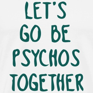 LET US TOGETHER PSYCHO BE Manches longues - T-shirt Premium Homme