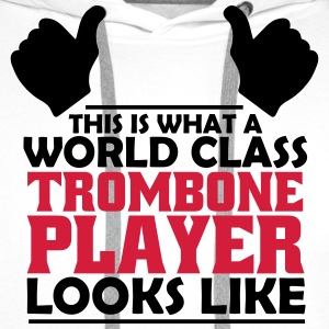 world class trombone player T-Shirts - Men's Premium Hoodie