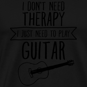 I Don't Need Therapy - I Just Need To Play Guitar Vesker & ryggsekker - Premium T-skjorte for menn
