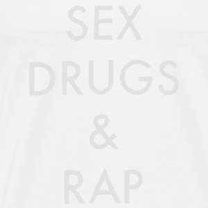 SEX, DRUGS AND RAP MUSIC Hoodies - Men's Premium T-Shirt