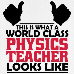 world class physics teacher T-Shirts - Baseball Cap