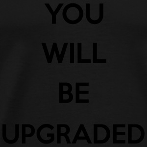 You Will Be Upgraded Tank topy - Koszulka męska Premium