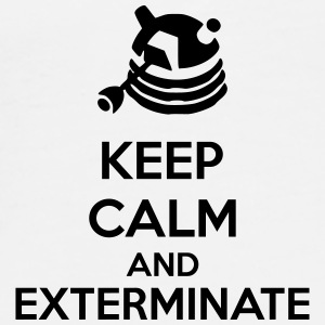 Keep Calm And Exterminate Sonstige - Männer Premium T-Shirt