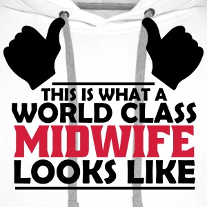 world class midwife T-Shirts - Men's Premium Hoodie