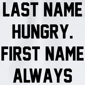 Last name hungry. First name always T-Shirts - Drawstring Bag