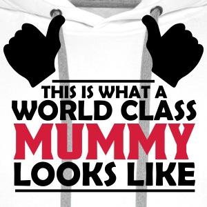 world class mummy T-Shirts - Men's Premium Hoodie