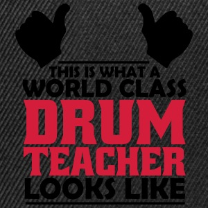 world class drum teacher T-Shirts - Snapback Cap