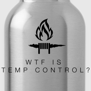 WTF is TEMP CONTROL? T-Shirts - Water Bottle