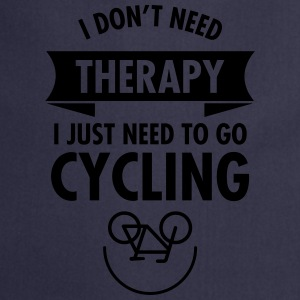 I Don't Need Therapy - I Just Need To Go Cycling Koszulki - Fartuch kuchenny