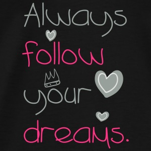 ALWAYS FOLLOW YOUR DREAMS v. 2016 Tops - Männer Premium T-Shirt