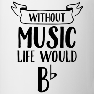 Without Music Life Would Be Flat T-Shirts - Mug