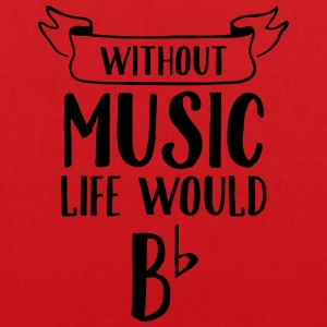 Without Music Life Would Be Flat T-skjorter - Stoffveske