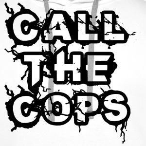 Call the Cops T-Shirts - Men's Premium Hoodie
