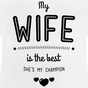 my wife is best T-Shirts - Baby T-Shirt