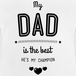 my dad is best T-Shirts - Baby T-Shirt