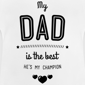 my dad is best Long Sleeve Shirts - Baby T-Shirt