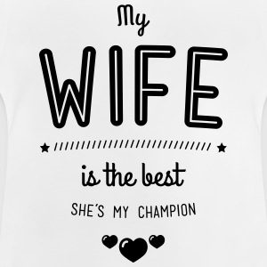 My wife is the best Shirts - Baby T-Shirt
