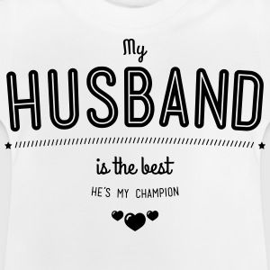 my husband is best Shirts - Baby T-Shirt