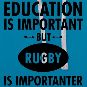 Education Is Important But Rugby Is Importanter T-Shirts - Contrast Colour Hoodie