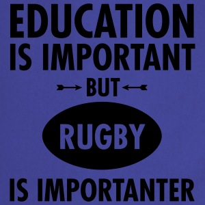 Education Is Important But Rugby Is Importanter T-Shirts - Cooking Apron