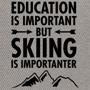 Education Is Important - But Skiing Is Importanter T-shirts - Snapbackkeps