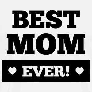 Best mom ever Tops - Men's Premium T-Shirt