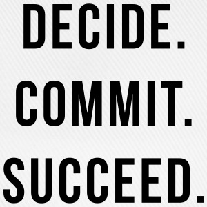 Decide. Commit. Succeed.  Toppe - Baseballkasket