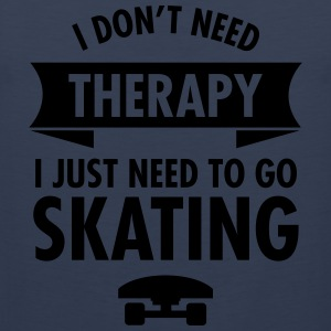 I Don't Need Therapy I Just Need To Go Skating T-skjorter - Premium singlet for menn