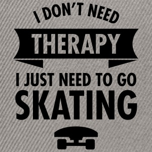 I Don't Need Therapy I Just Need To Go Skating Tee shirts - Casquette snapback