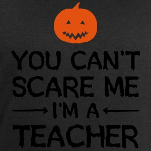 You Can't Scare Me - I'm A Teacher Tee shirts - Sweat-shirt Homme Stanley & Stella