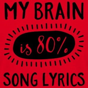 My Brain Is 80% Song Lyrics Sweat-shirts - T-shirt Homme