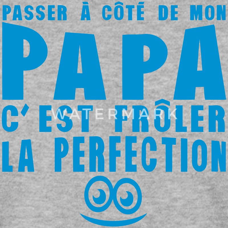passer cote papa froler perfection citat Sweat-shirts - Sweat-shirt Homme