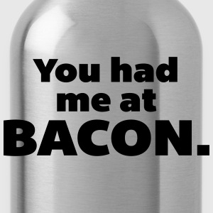 You Had Me At Bacon  Gensere - Drikkeflaske