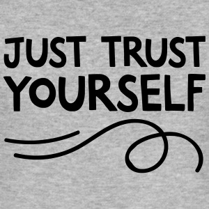 Just Trust Yourself Sweat-shirts - Tee shirt près du corps Homme