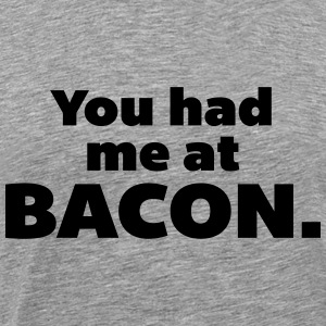 You Had Me At Bacon  Toppar - Premium-T-shirt herr