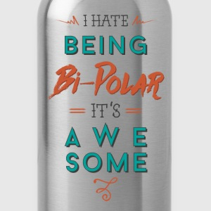 bipolar - it´s awesome Tops - Water Bottle