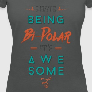 bipolar - it´s awesome Tops - Women's V-Neck T-Shirt