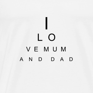 I love Mum and Dad - Männer Premium T-Shirt