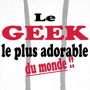 Le geek le plus adorable du monde !! Skjorter - Premium hettegenser for menn