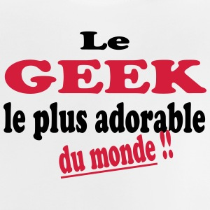 Le geek le plus adorable du monde !! T-Shirts - Baby T-Shirt