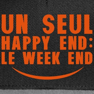 un seul happy end le weekend citation Sweat-shirts - Casquette snapback